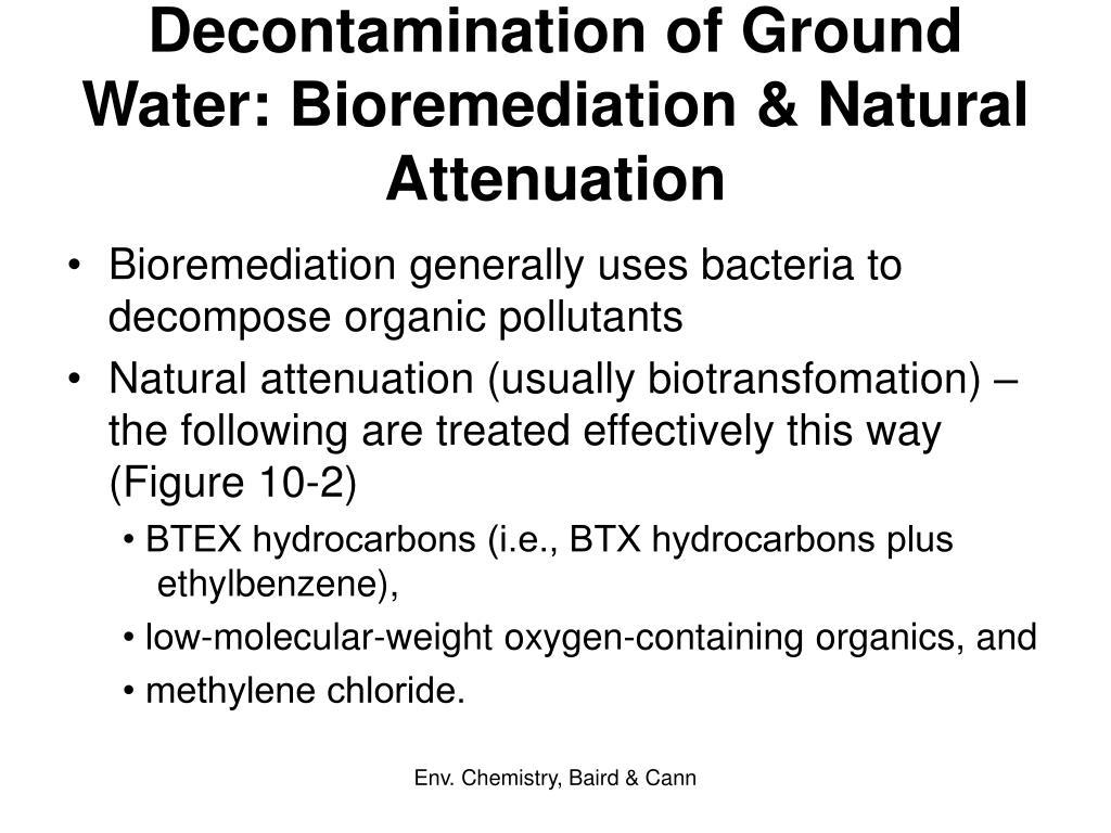 Decontamination of Ground Water: Bioremediation & Natural Attenuation