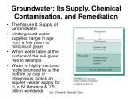 groundwater its supply chemical contamination and remediation