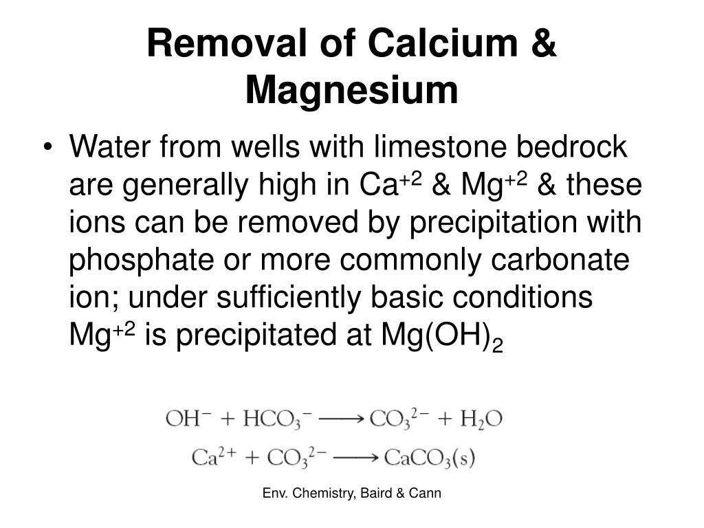 Removal of Calcium & Magnesium