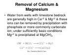 removal of calcium magnesium