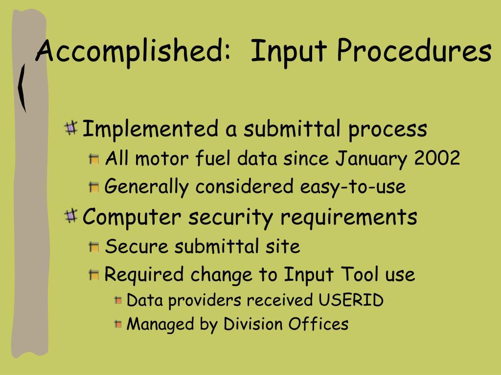 Accomplished:  Input Procedures