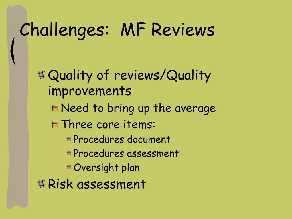 Challenges:  MF Reviews