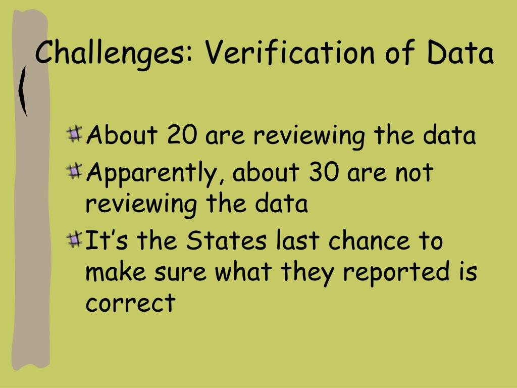 Challenges: Verification of Data