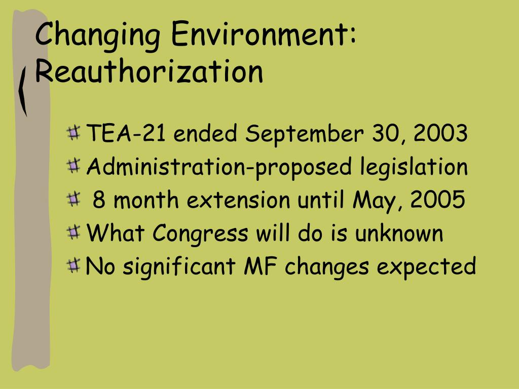 Changing Environment: Reauthorization