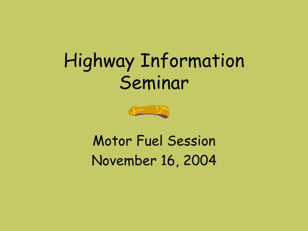 Highway Information Seminar