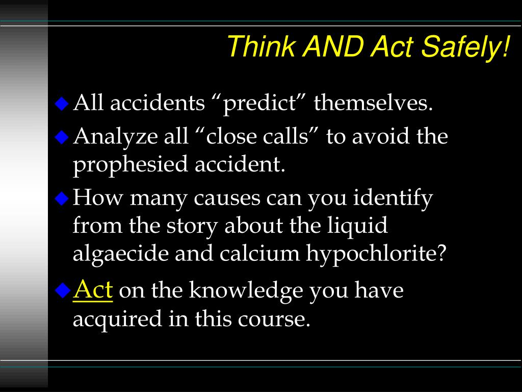 Think AND Act Safely!
