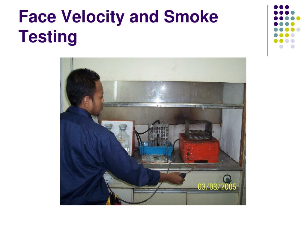 Face Velocity and Smoke Testing