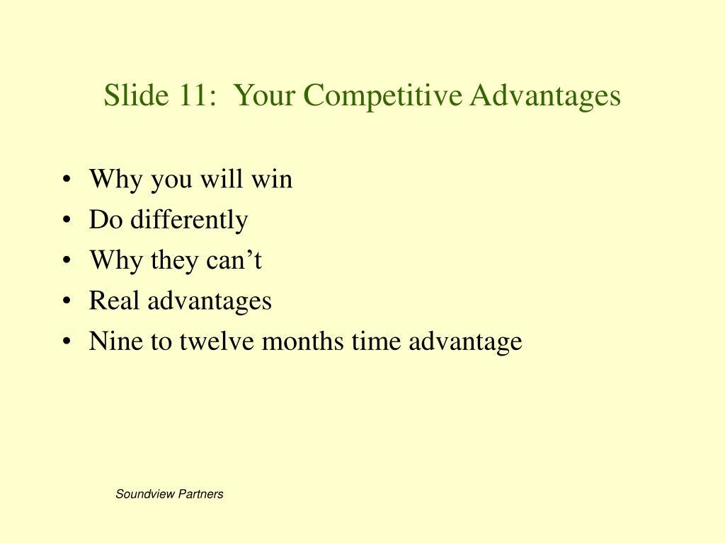 Slide 11:  Your Competitive Advantages