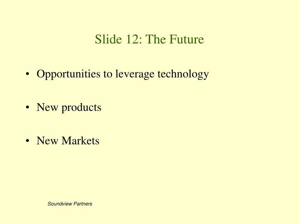 Slide 12: The Future