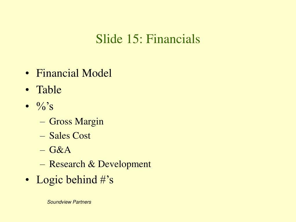 Slide 15: Financials