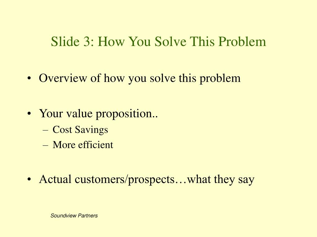 Slide 3: How You Solve This Problem