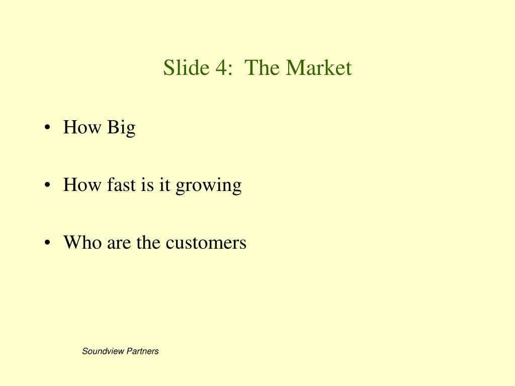 Slide 4:  The Market