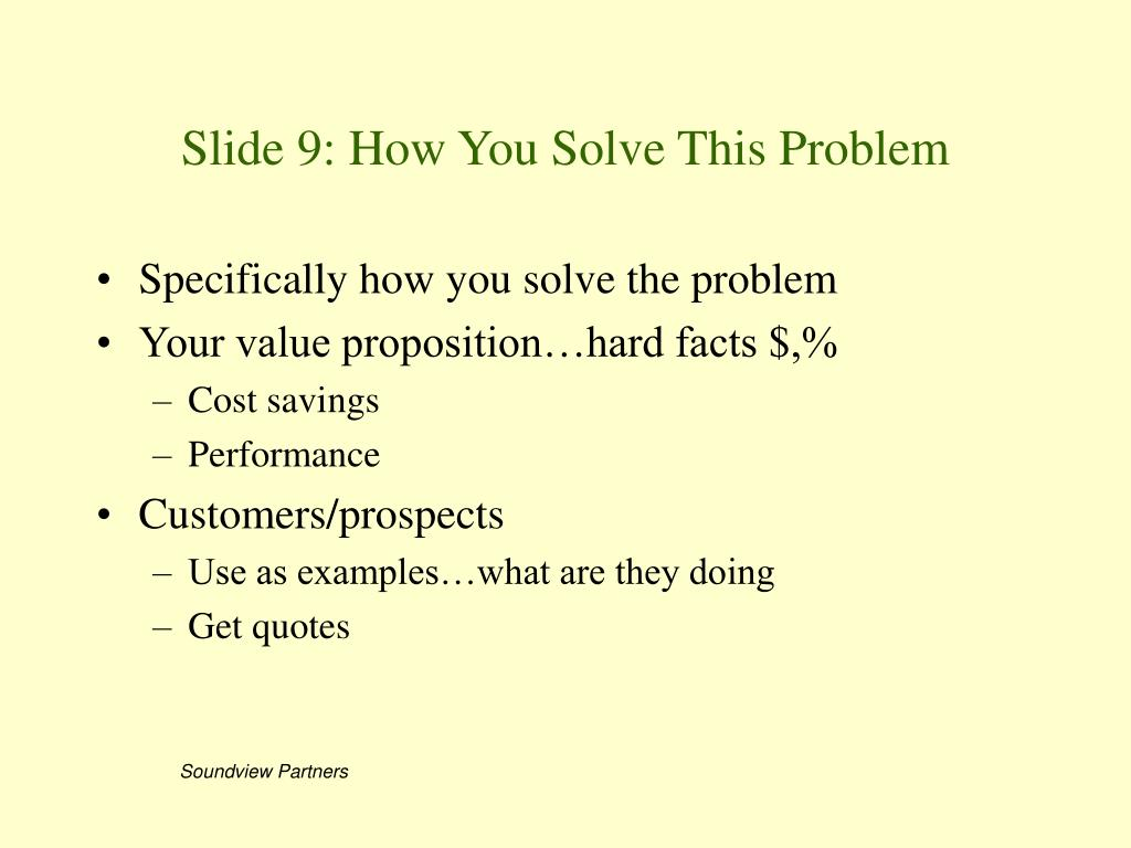 Slide 9: How You Solve This Problem