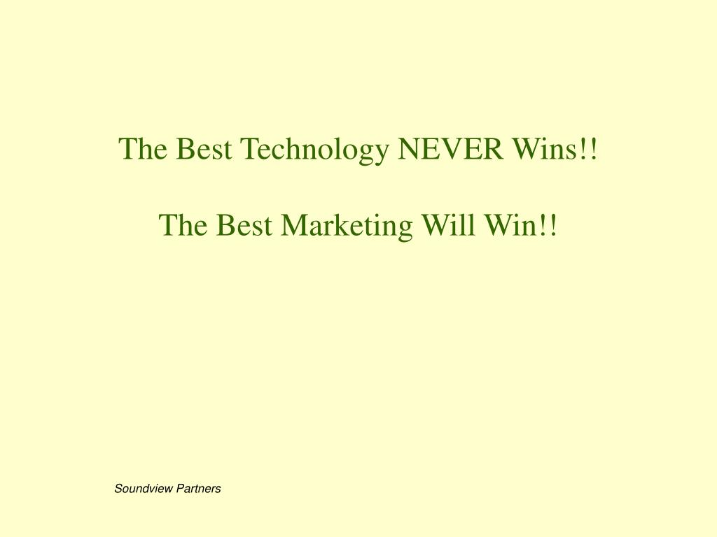 The Best Technology NEVER Wins!!