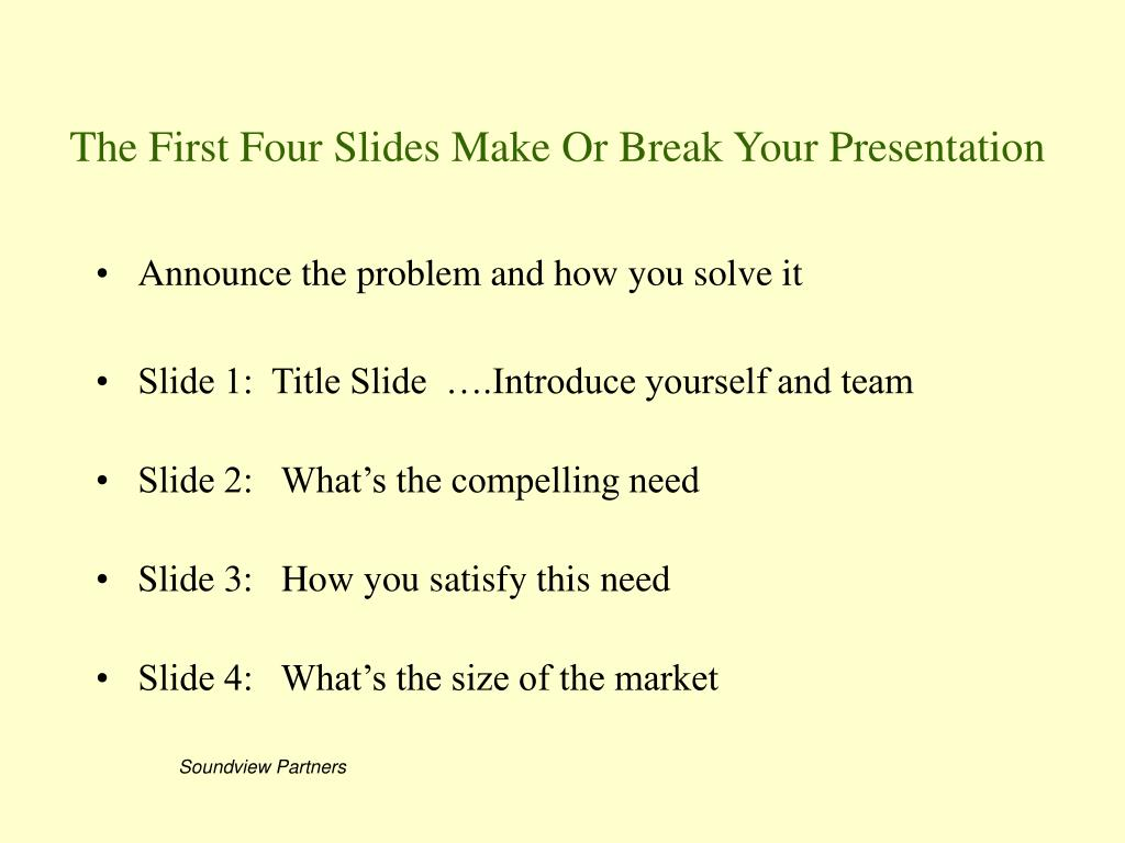 The First Four Slides Make Or Break Your Presentation
