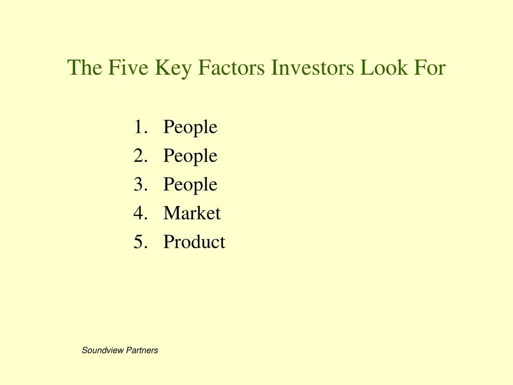 The Five Key Factors Investors Look For