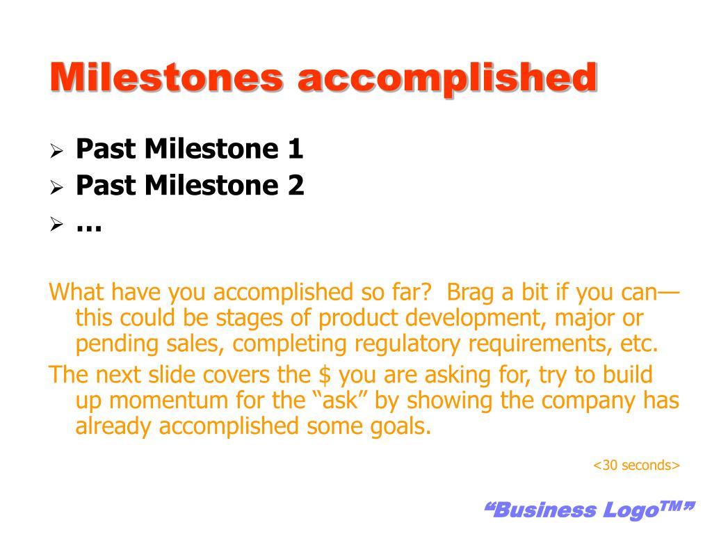Milestones accomplished