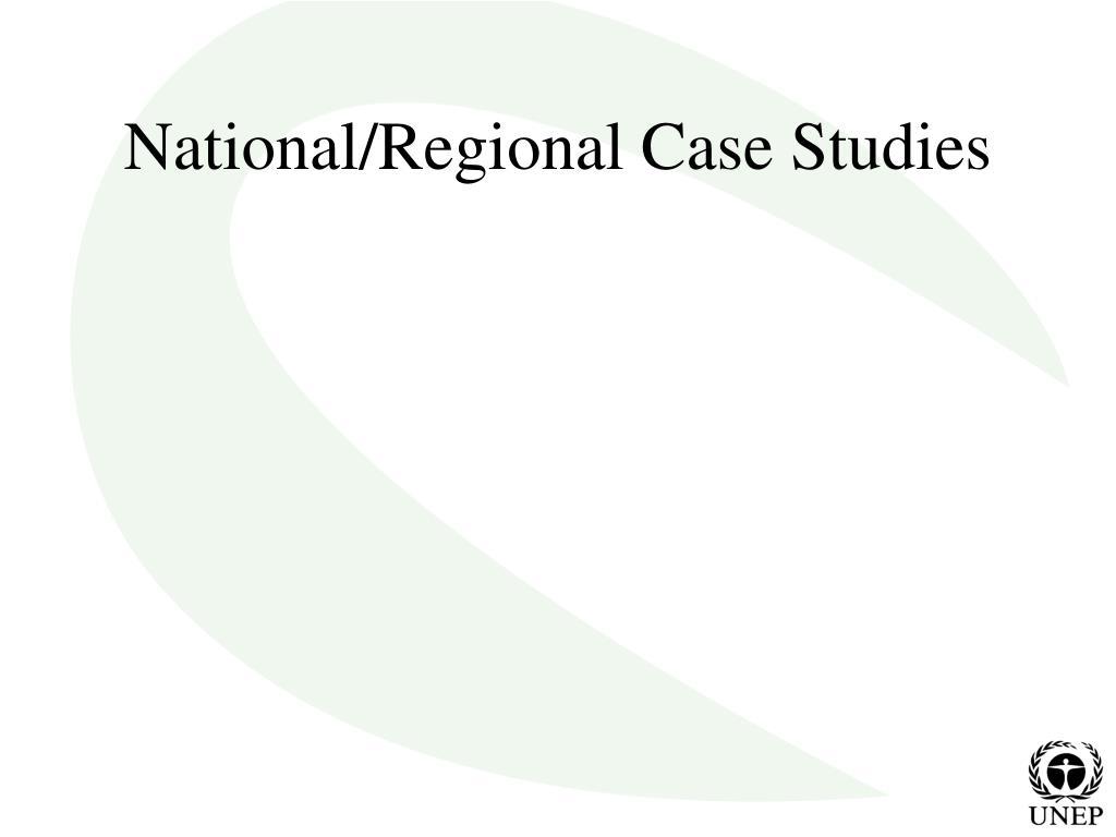 National/Regional Case Studies