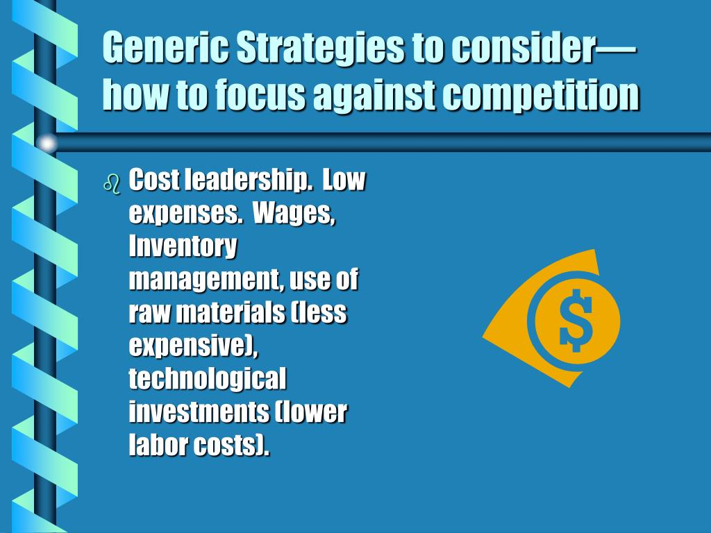 Generic Strategies to consider—how to focus against competition