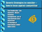 generic strategies to consider how to focus against competition