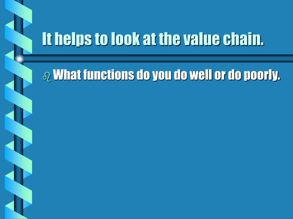 It helps to look at the value chain.