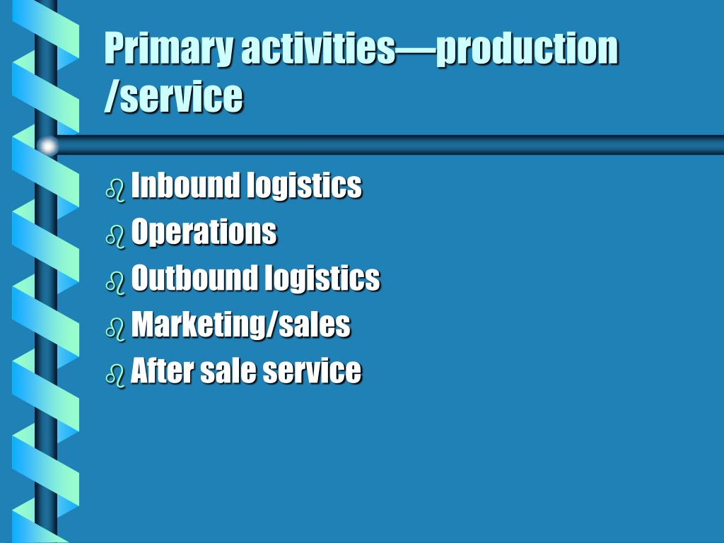 Primary activities—production /service