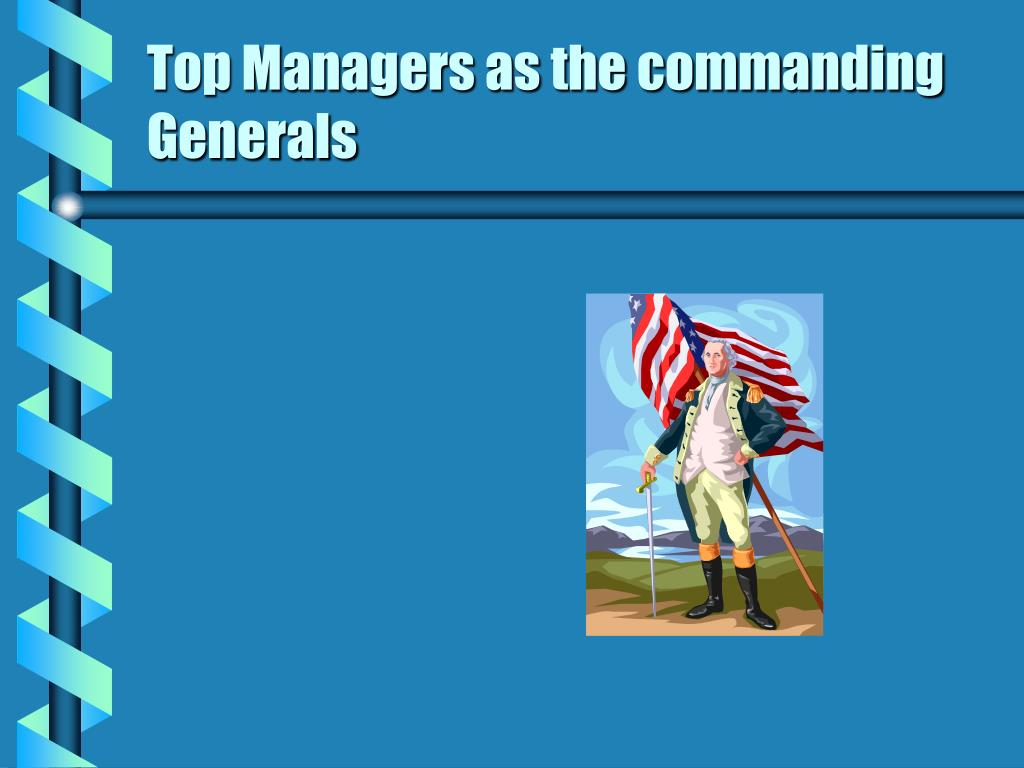 Top Managers as the commanding Generals