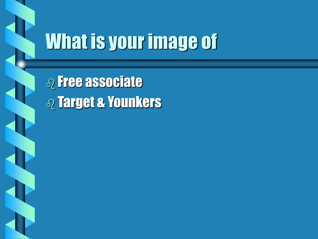 What is your image of