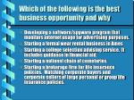 which of the following is the best business opportunity and why