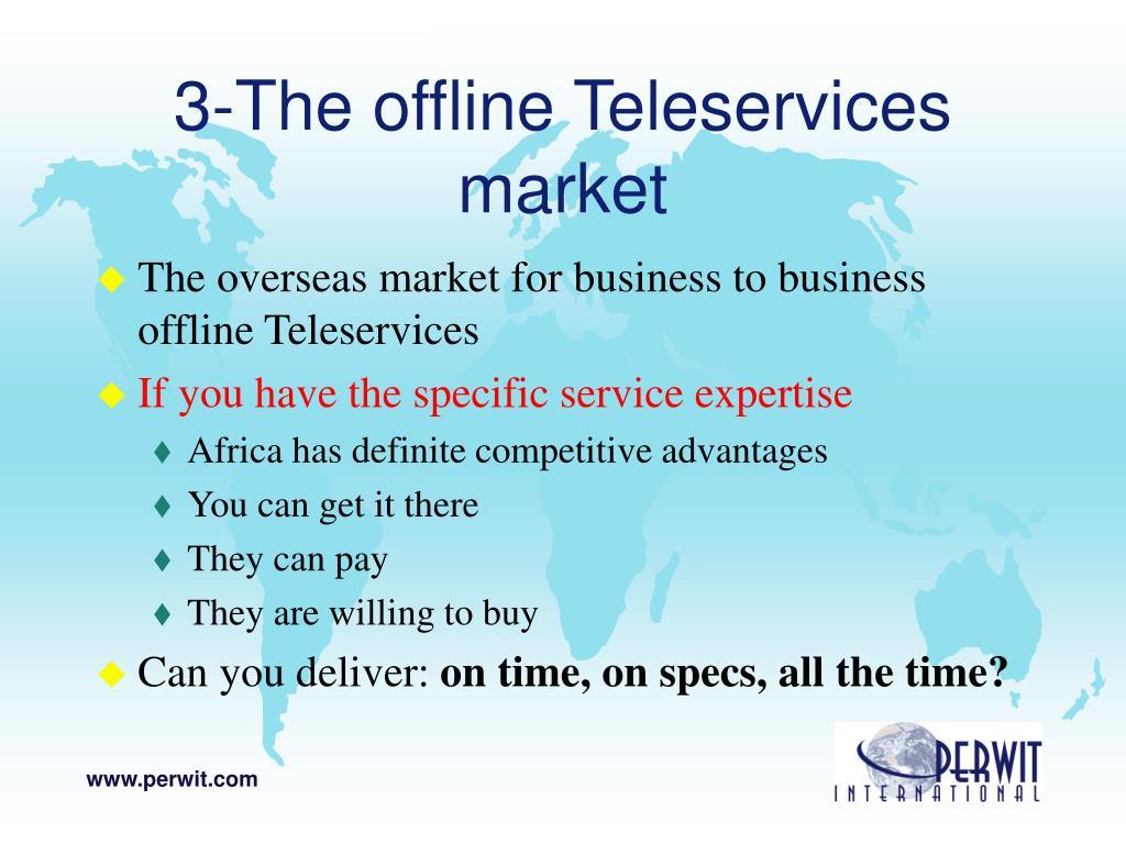 3-The offline Teleservices market