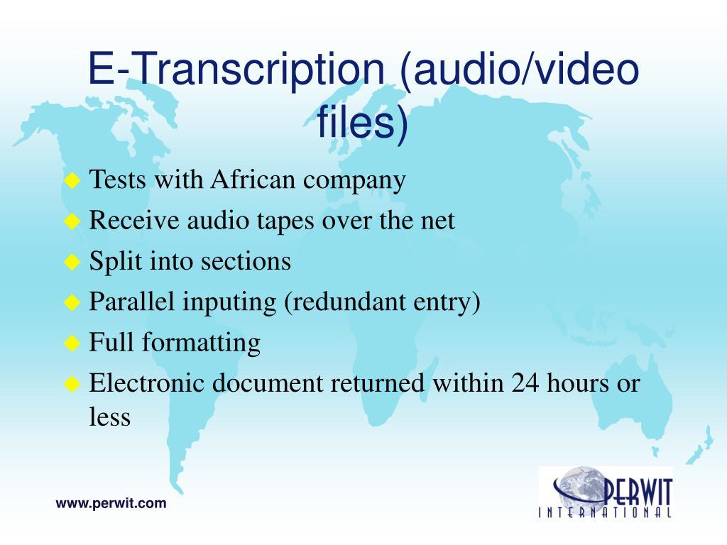 E-Transcription (audio/video files)