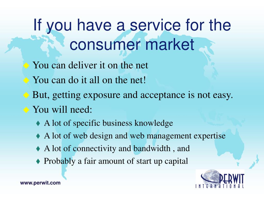 If you have a service for the consumer market