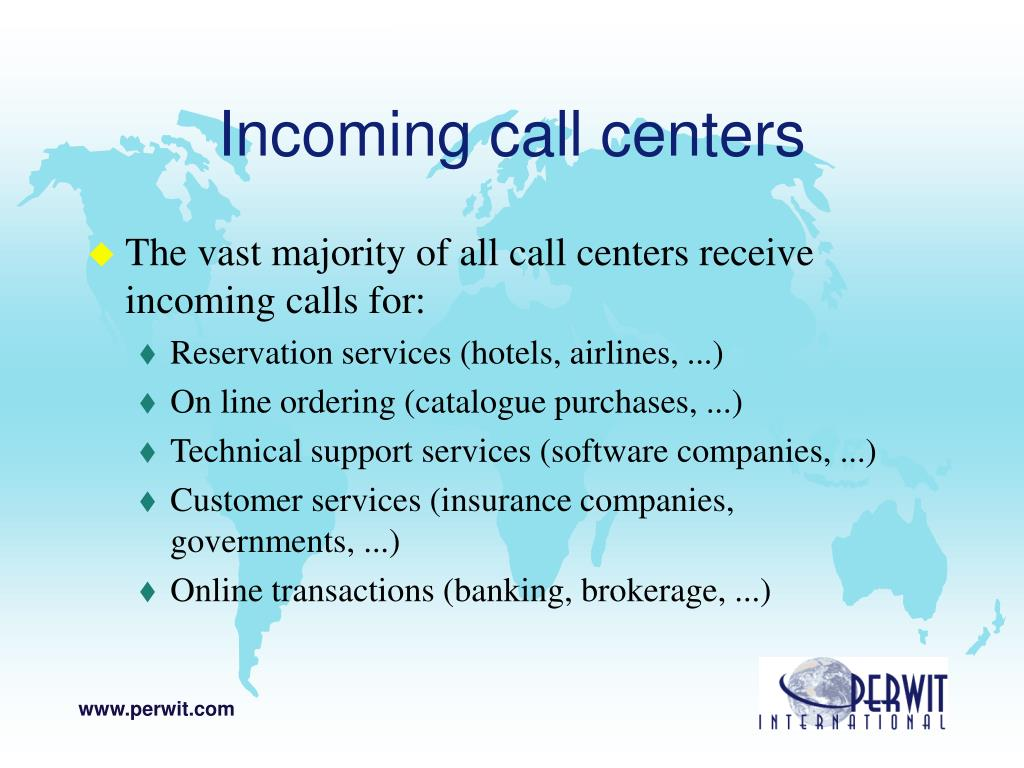 Incoming call centers