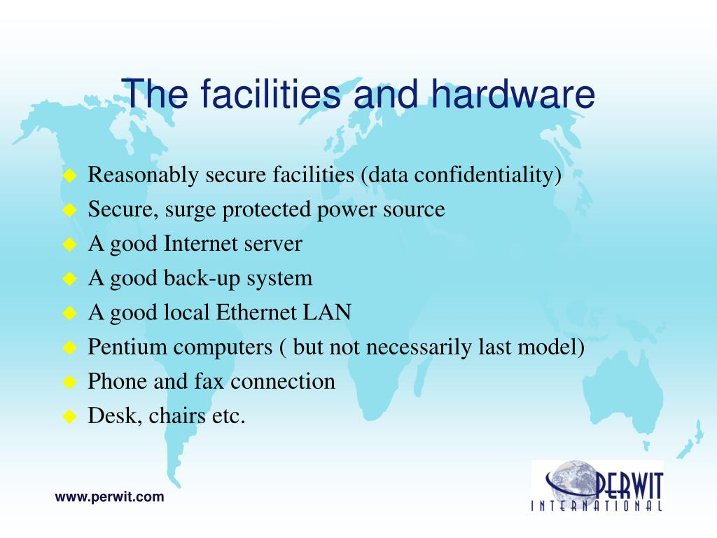 The facilities and hardware