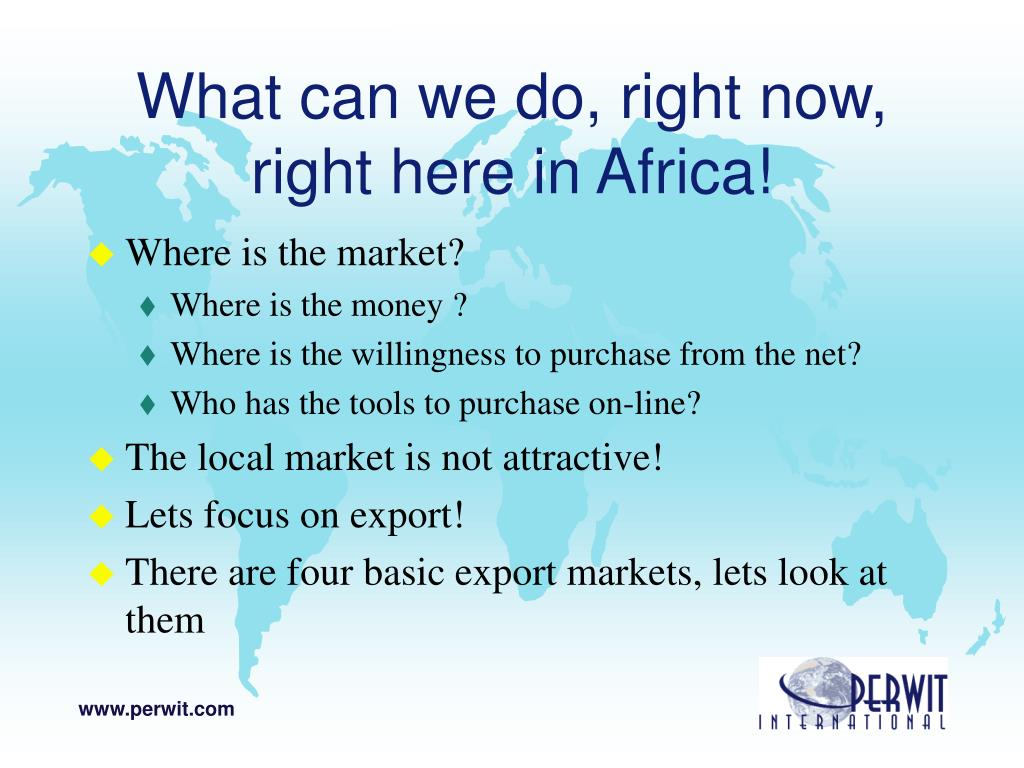 What can we do, right now, right here in Africa!