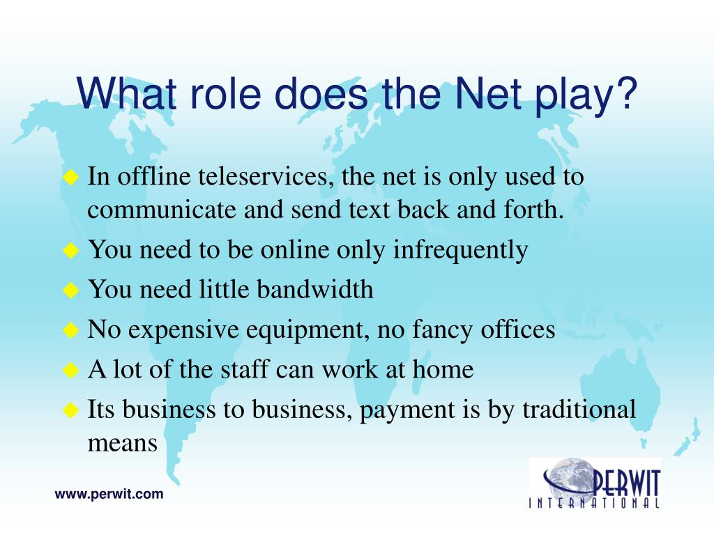 What role does the Net play?