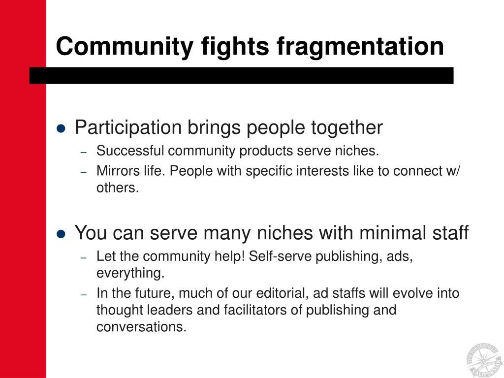 Community fights fragmentation