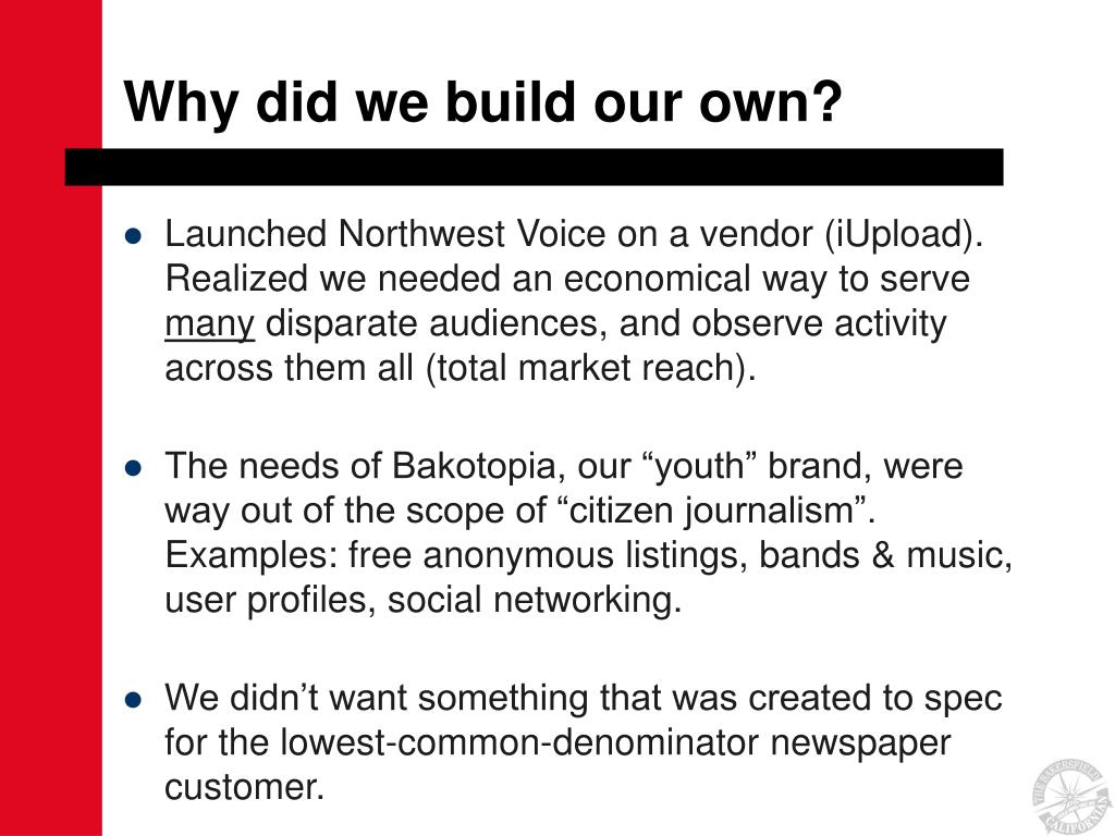 Why did we build our own?