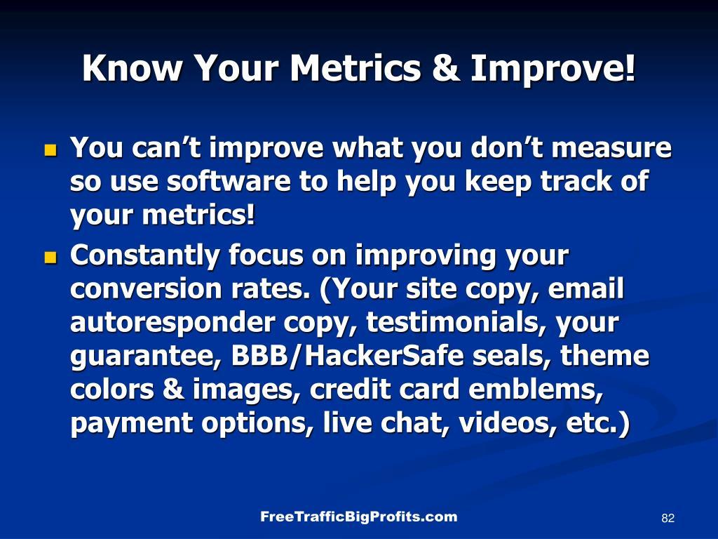 Know Your Metrics & Improve!