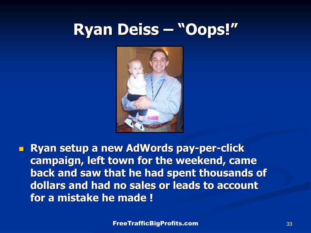 "Ryan Deiss – ""Oops!"""