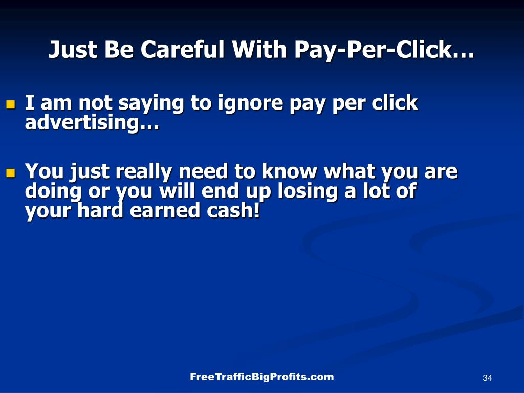 I am not saying to ignore pay per click advertising…