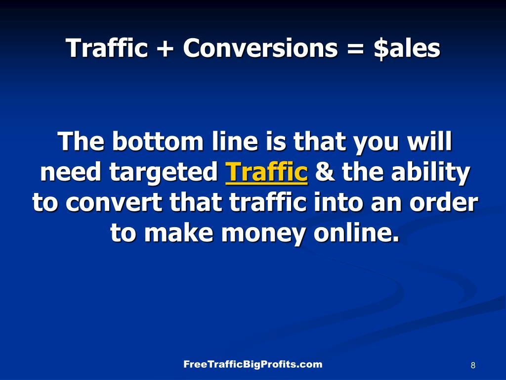 Traffic + Conversions = $ales