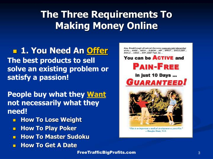 The three requirements to making money online