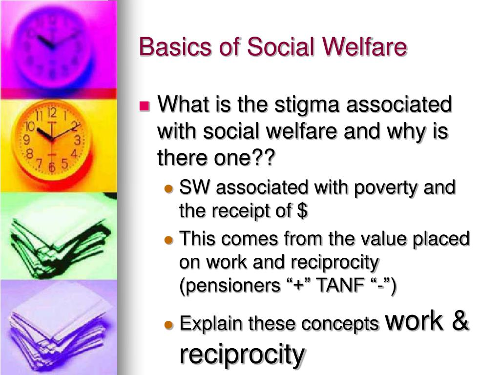 What is the stigma associated with social welfare and why is there one??