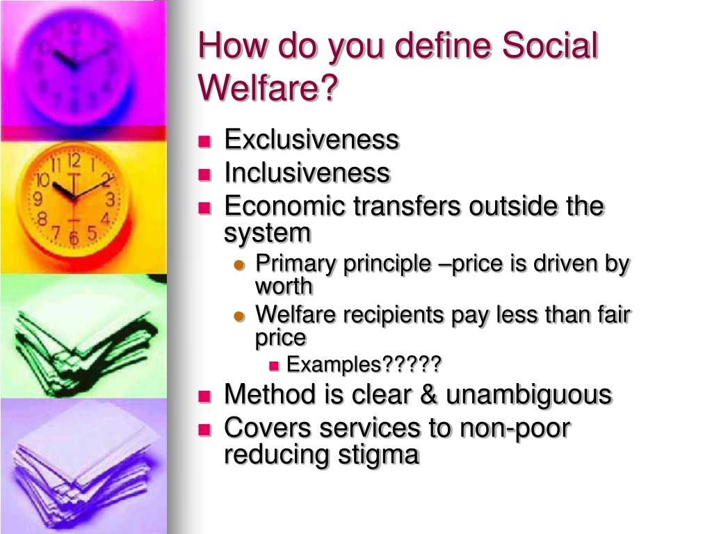 How do you define Social Welfare?