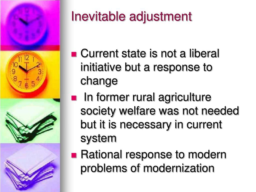 Inevitable adjustment