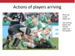 actions of players arriving10