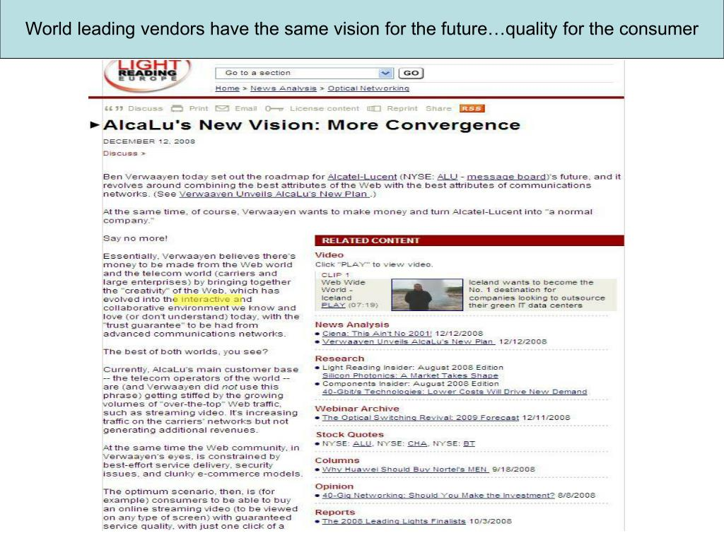 World leading vendors have the same vision for the future…quality for the consumer
