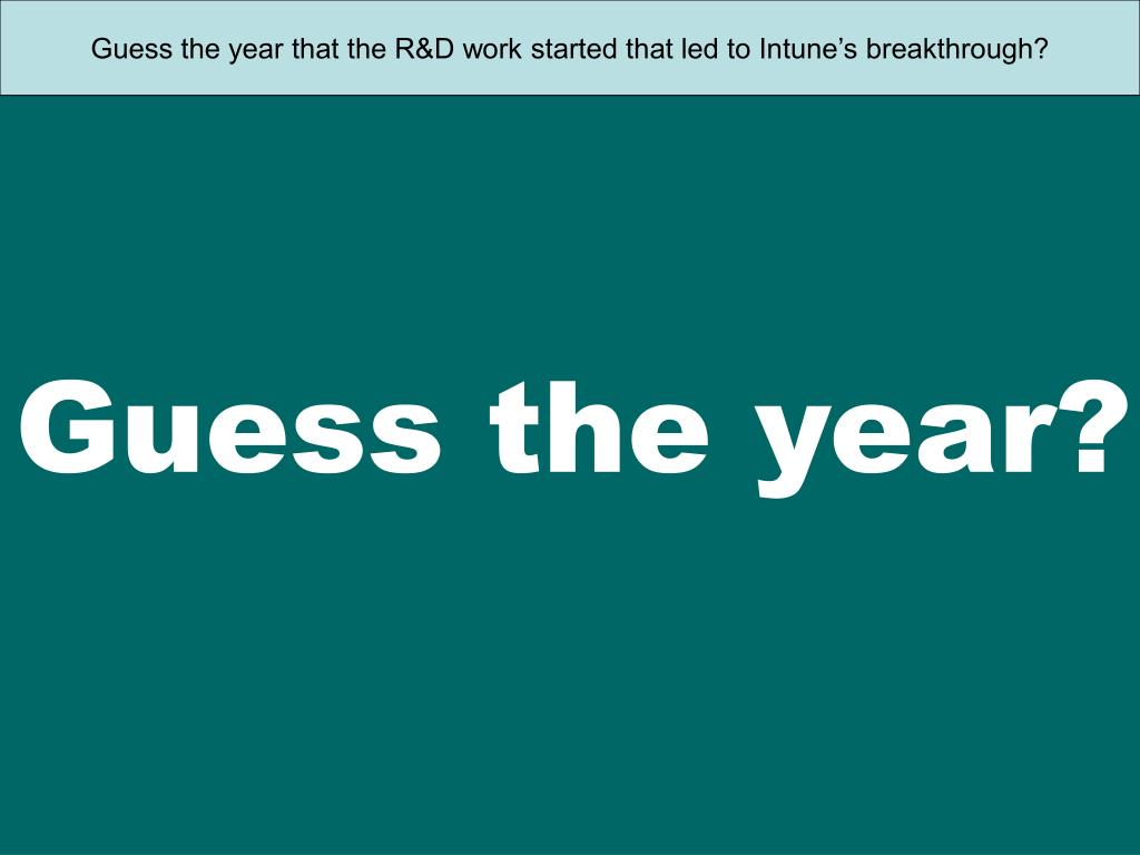 Guess the year that the R&D work started that led to Intune's breakthrough?