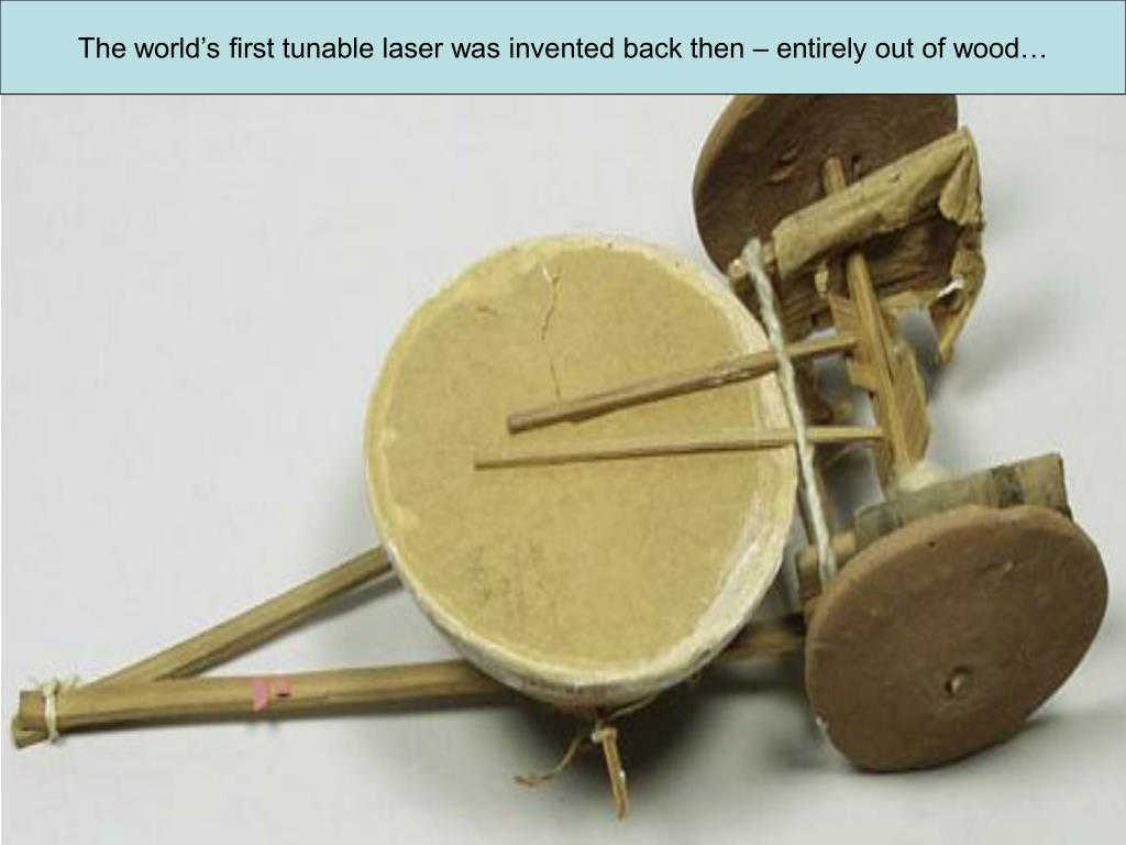 The world's first tunable laser was invented back then – entirely out of wood…